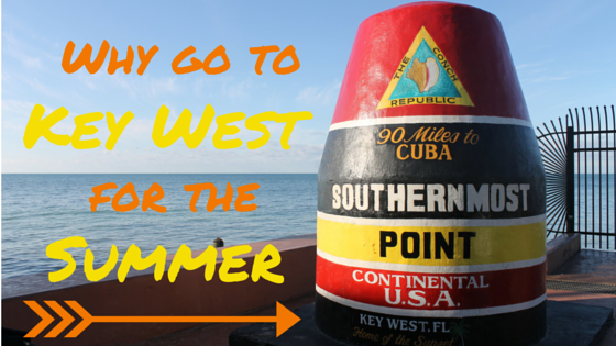 Why Go to Key West for the Summer