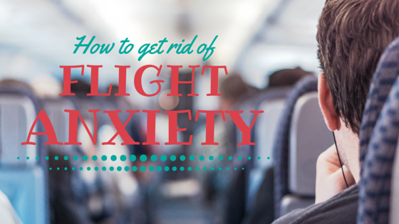 How to Get Rid of Flight Anxiety