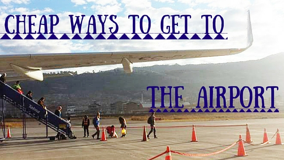 Cheap ways to get to the airport