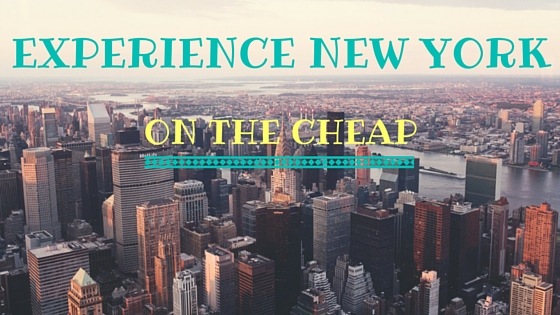 Experience New York on the Cheap