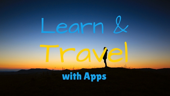 Learn and Travel with Apps