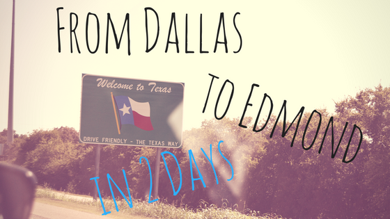 From Dallas to Edmond in 2 Days