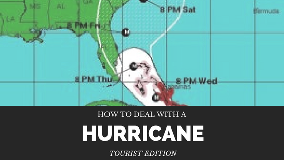 How to Deal with a Hurricane: Tourist Edition