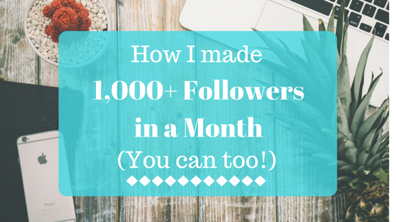 How I made 1,000+ followers in a month (you can too!)