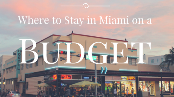 Where to Stay in Miami on a Budget