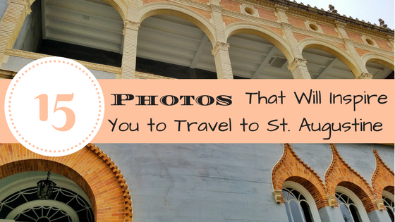 15 Photos That Will Inspire You to Travel to St. Augustine
