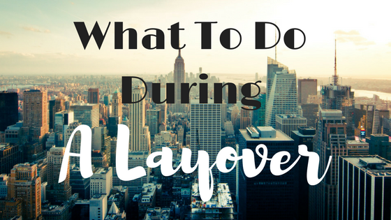 What to Do During a Layover