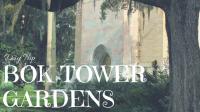 Day Trip | Bok Tower Gardens
