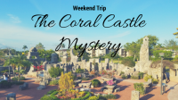 Weekend Trip | The Coral Castle Mystery