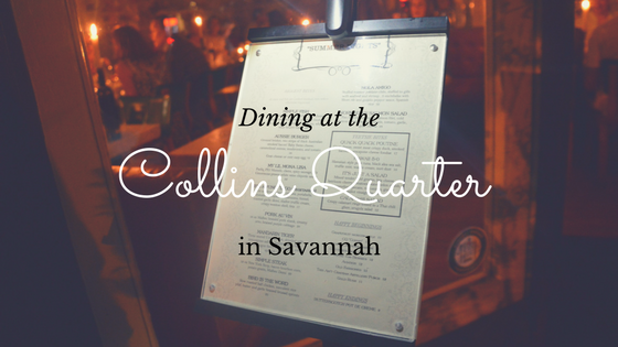 Dining at the Collins Quarter in Savannah