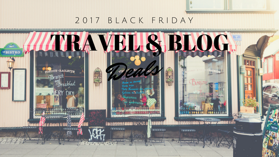 2017 Black Friday Travel & Blog Deals